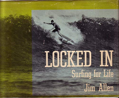 9780498075469: Locked In: Surfing for Life