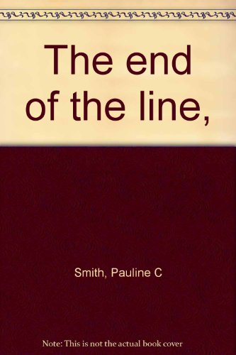 9780498075902: The end of the line,