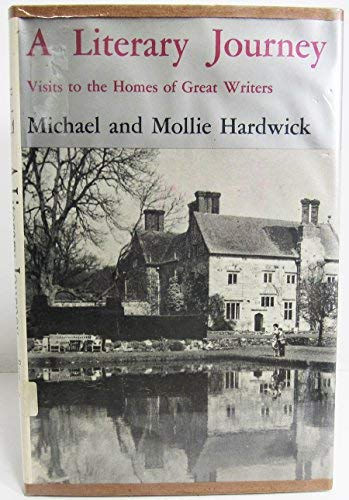 9780498076039: A Literary Journey : Visits to the Homes of Great Writers : Michael and Mollie Hardwick