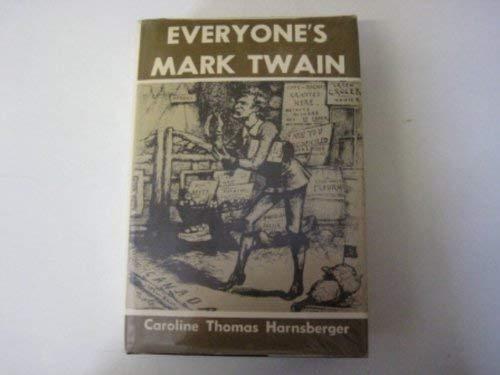 Everyone's Mark Twain: Mark Twain; Caroline Thomas Harnsberger