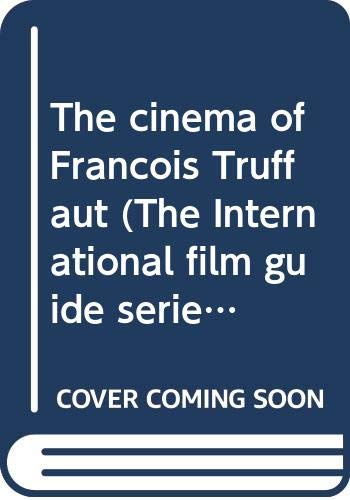 9780498076497: The cinema of Francois Truffaut (The International film guide series)