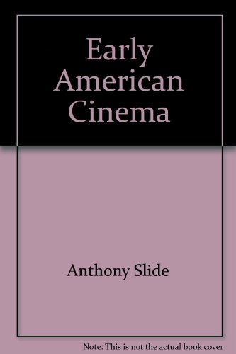 Early American cinema, (International film guide series) (0498077179) by Anthony Slide