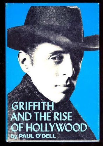 Griffith and the rise of Hollywood, (The International film guide series): O'Dell, Paul