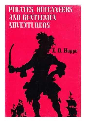 Pirates, buccaneers, and gentlemen adventurers: Hoppe, E. O