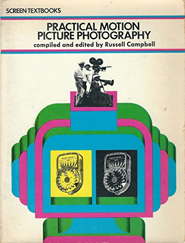 9780498078019: Practical motion picture photography, (Screen textbooks)