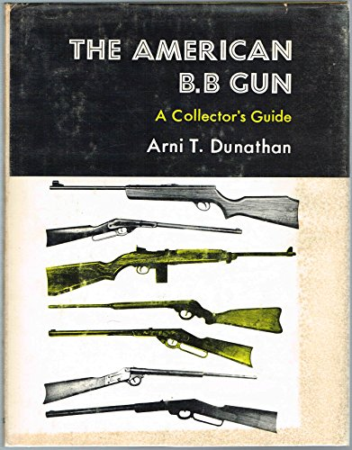 9780498078033: The American B. B gun: A collector's guide