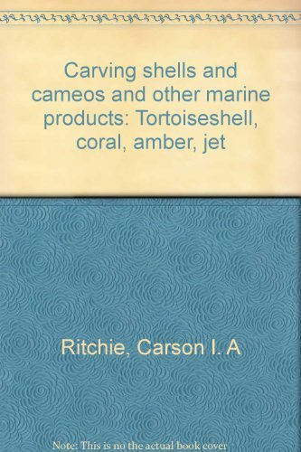 9780498078170: Carving shells and cameos and other marine products: Tortoiseshell, coral, amber, jet
