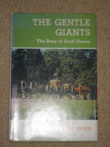 9780498078286: The gentle giants: The story of draft horses