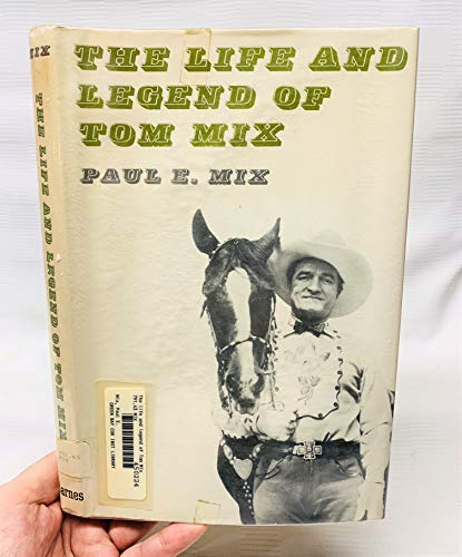 9780498078811: Life and Legend of Tom Mix