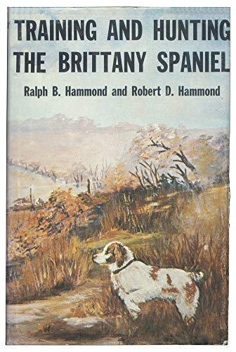9780498079009: Training and Hunting the Brittany Spaniel