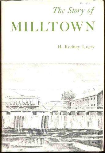 The story of Milltown: Luery, H. Rodney