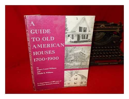 9780498097911: A Guide to Old American Houses, 1700-1900,