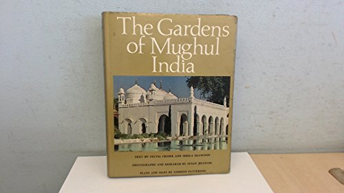 The Gardens of Mughul India