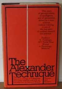 9780500011188: Alexander Technique: Essential Writings of F.Matthias Alexander