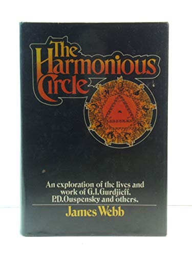 9780500011317: Harmonious Circle: Exploration of the Lives of G.I.Gurdjieff, P.D.Ouspensky and Others