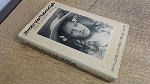 Memoirs of an Uneducated Lady: Lady Allen: Allen, Marjory; Nicholson,
