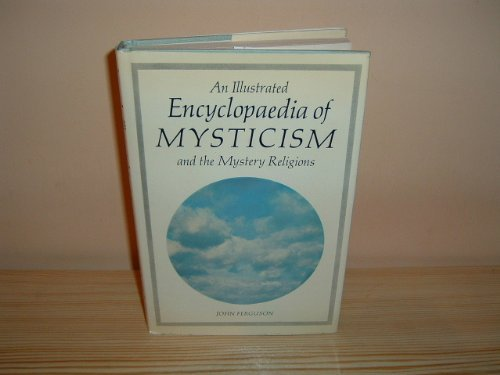 9780500011409: An Illustrated Encyclopedia of Mysticism and the Mystery Religions