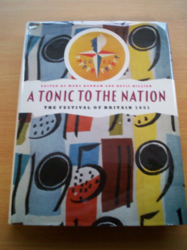 A Tonic To the Nation: The Festival Of Britain 1951: Banham, Mary & Bevis Hiller (eds).