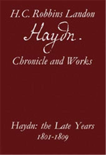 Haydn: Chronicle and Works: Haydn: the Late: H. C. Robbins