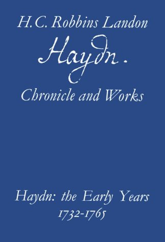 1: Haydn: Early Years (Haydn Chronicle and: Landon, H.c.robbins