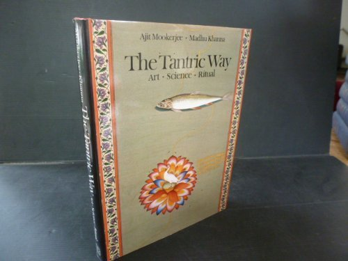 9780500011720: The Tantric Way: Art, Science, Ritual