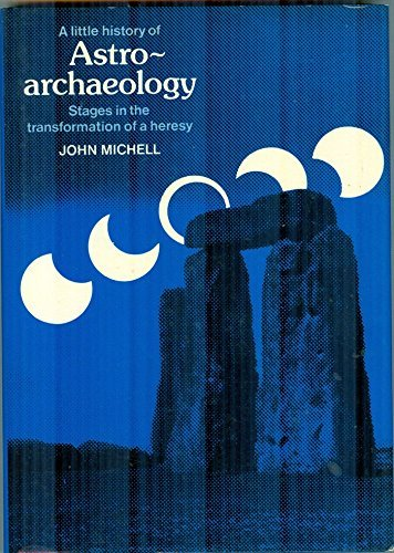 9780500011836: Little History of Astro-archaeology: Stages in the Transformation of a Heresy