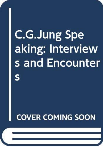 9780500011959: C.G.Jung Speaking: Interviews and Encounters