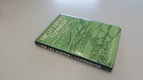 Ley Hunter's Companion: Aligned Ancient Sites -: Paul Devereux; Ian