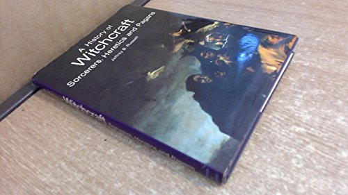 9780500012253: A History of Witchcraft, Sorcerers, Heretics, and Pagans