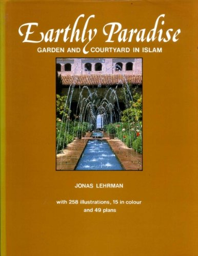 9780500012369: Earthly paradise: Garden and courtyard in Islam