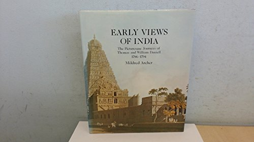 9780500012383: Early Views of India: Picturesque Journeys of Thomas and William Daniell, 1786-94