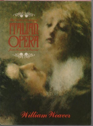 The Golden Century of Italian Opera from Rossini to Puccini: Weaver, William