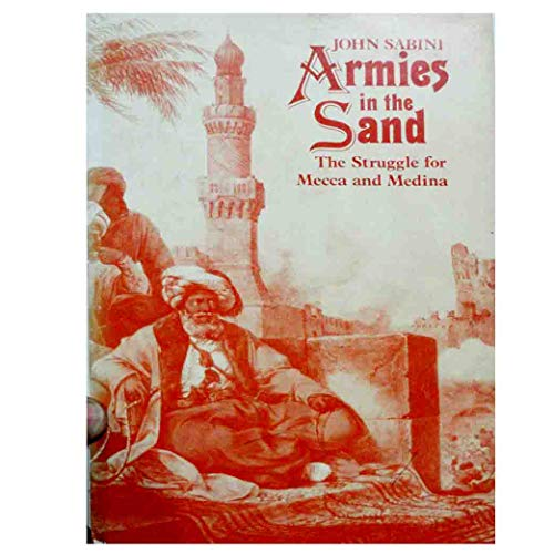 9780500012468: Armies in the Sand: Struggle for Mecca and Medina