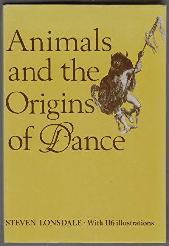 Animals and the Origin of Dance: Lonsdale, Steven
