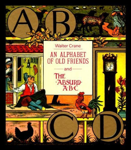 An Alphabet of Old Friends ; And, the Absurd ABC