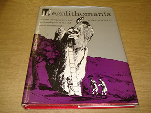 9780500012611: Megalithomania: Artists, Antiquarians and Archaeologists at the Old Stone Monuments