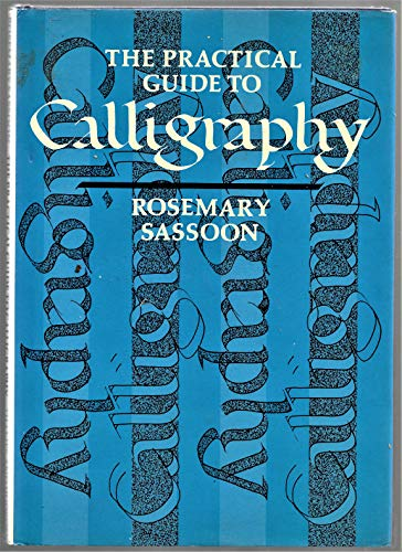 9780500012710: The Practical Guide to Calligraphy