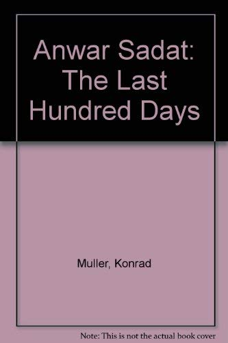 9780500012772: Anwar Sadat: The Last Hundred Days