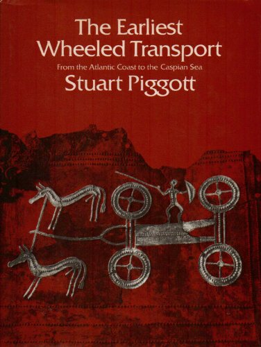 9780500012796: The Earliest Wheeled Transport: From the Atlantic Coast to the Caspian Sea