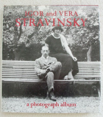 IGOR and VERA STRAVINSKY : A Photograph Album 1921 - 1971