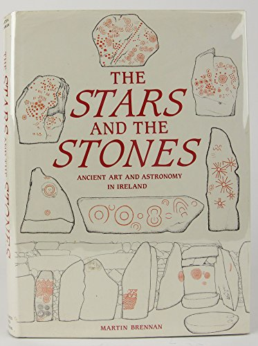 9780500012956: The Stars and the Stones: Ancient Art and Astronomy in Ireland