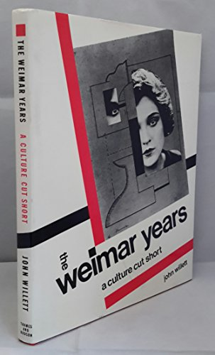 9780500013168: THE WEIMAR YEARS: A CULTURE CUT SHORT