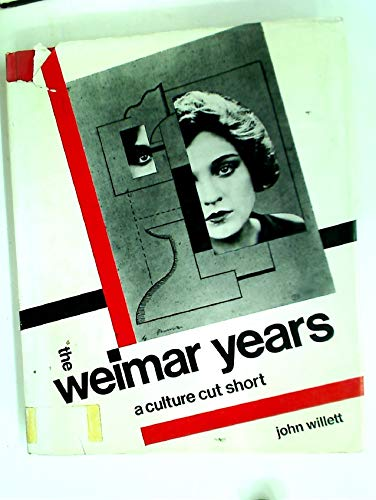 9780500013168: The Weimar Years : A Culture Cut Short