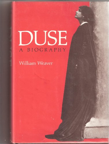 DUSE: A Biography: Weaver, William