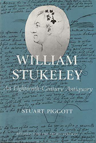 William Stukeley: An Eighteenth-Century Antiquary.: PIGGOTT, Stuart (1910-1996):