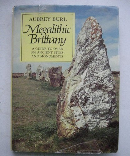 9780500013649: Megalithic Brittany: A Guide to over 350 Ancient Sites and Monuments