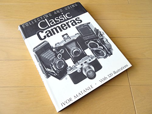 9780500013656: Collecting and Using Classic Cameras