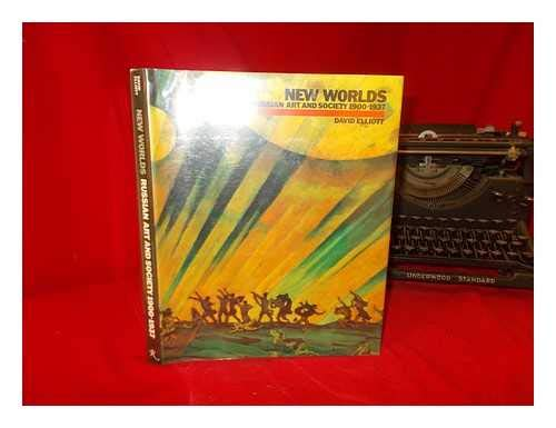9780500013977: New Worlds : Russian Art and Society 1900-1937