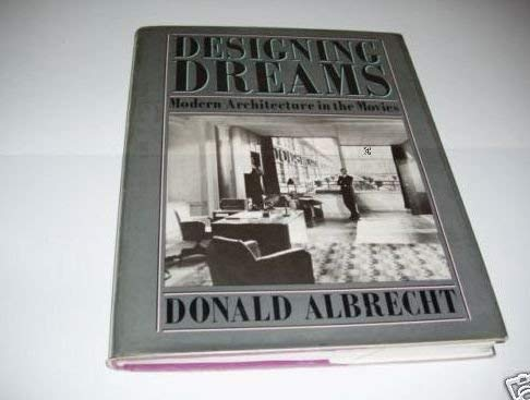 9780500014066: Designing Dreams: Modern Architecture in the Movies
