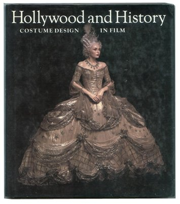 Hollywood and History: Costume Design in Film: Edward Maeder; Alicia